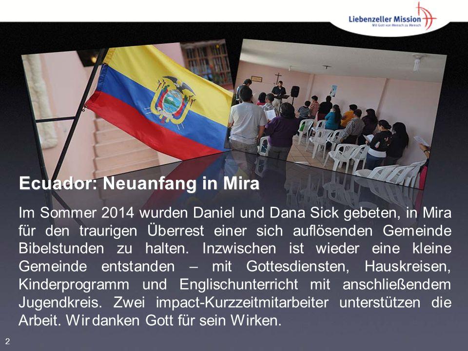 Ecuador: Neuanfang in Mira Im Sommer 2014 wurden Daniel und Dana Sick gebeten, in Mira für den traurigen Überrest einer sich auflösenden Gemeinde Bibelstunden zu halten.