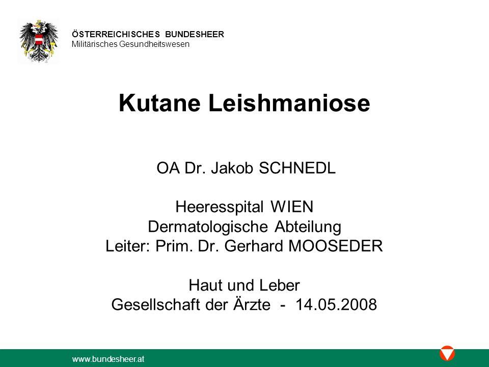 www.bundesheer.at ÖSTERREICHISCHES BUNDESHEER Militärisches Gesundheitswesen References: 1)Miltefosine: oral treatment of leishmaniasis.