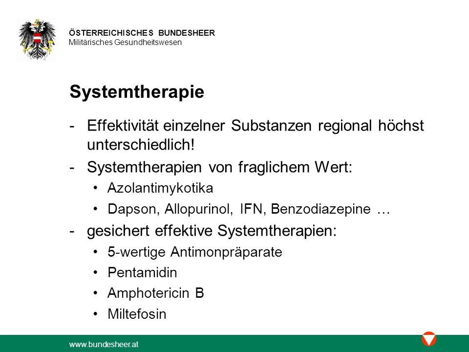 www.bundesheer.at ÖSTERREICHISCHES BUNDESHEER Militärisches Gesundheitswesen Systemtherapie -Effektivität einzelner Substanzen regional höchst unterschiedlich.