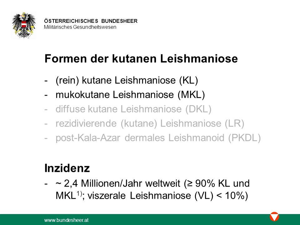 www.bundesheer.at ÖSTERREICHISCHES BUNDESHEER Militärisches Gesundheitswesen Erreger der kutanen Leishmaniose -alte Welt: Leishmania (L.) tropica (KL, LR (VL)), L.