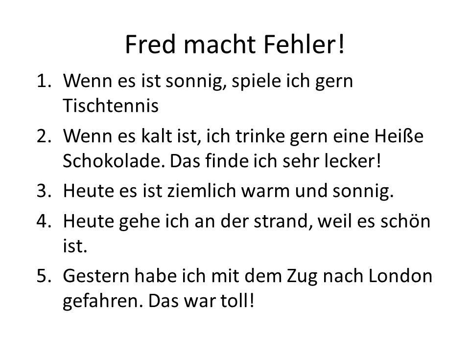 Fred macht Fehler.