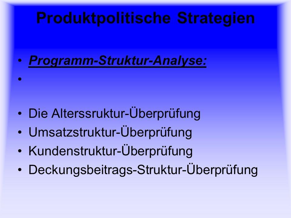 Produktpolitische Strategien Portfolio-Analyse: Die Portfolio-Analyse ist eine Geschäftsfeld-Analyse.