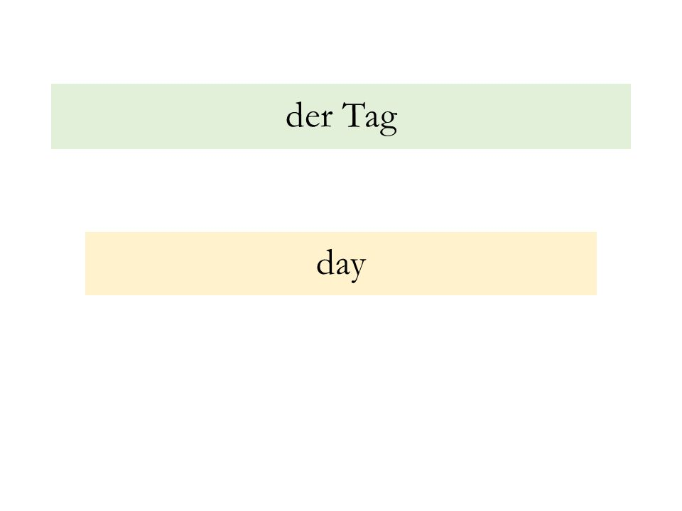 der Tag day