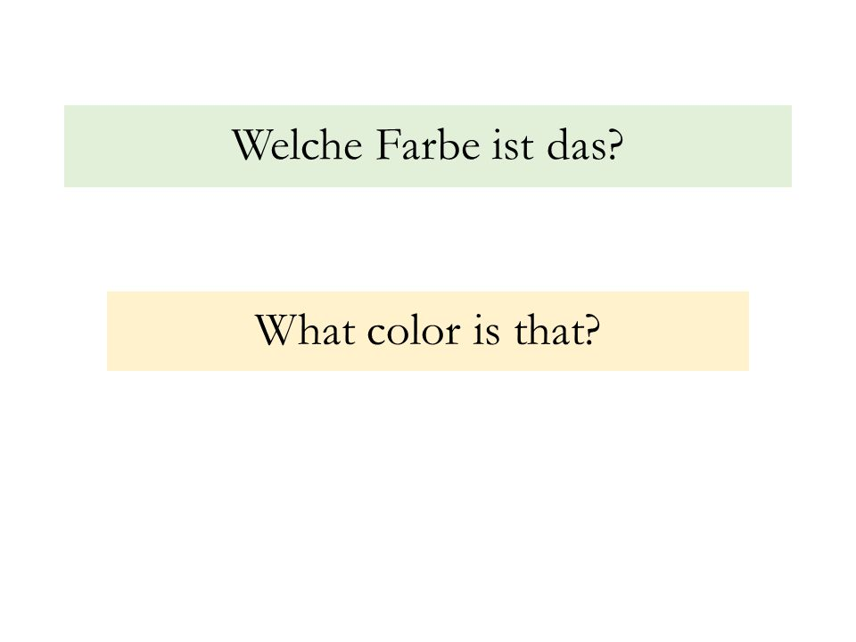 Welche Farbe ist das? What color is that?