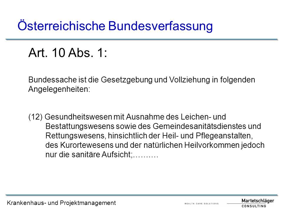 Krankenhaus- und Projektmanagement Österreichische Bundesverfassung (12) Gesundheitswesen mit Ausnahme des Leichen- und Bestattungswesens sowie des Ge