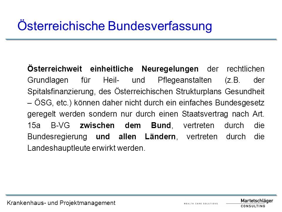 Krankenhaus- und Projektmanagement Österreichische Bundesverfassung Österreichweit einheitliche Neuregelungen der rechtlichen Grundlagen für Heil- und