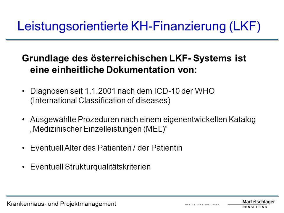 Krankenhaus- und Projektmanagement Leistungsorientierte KH-Finanzierung (LKF) Grundlage des österreichischen LKF- Systems ist eine einheitliche Dokume
