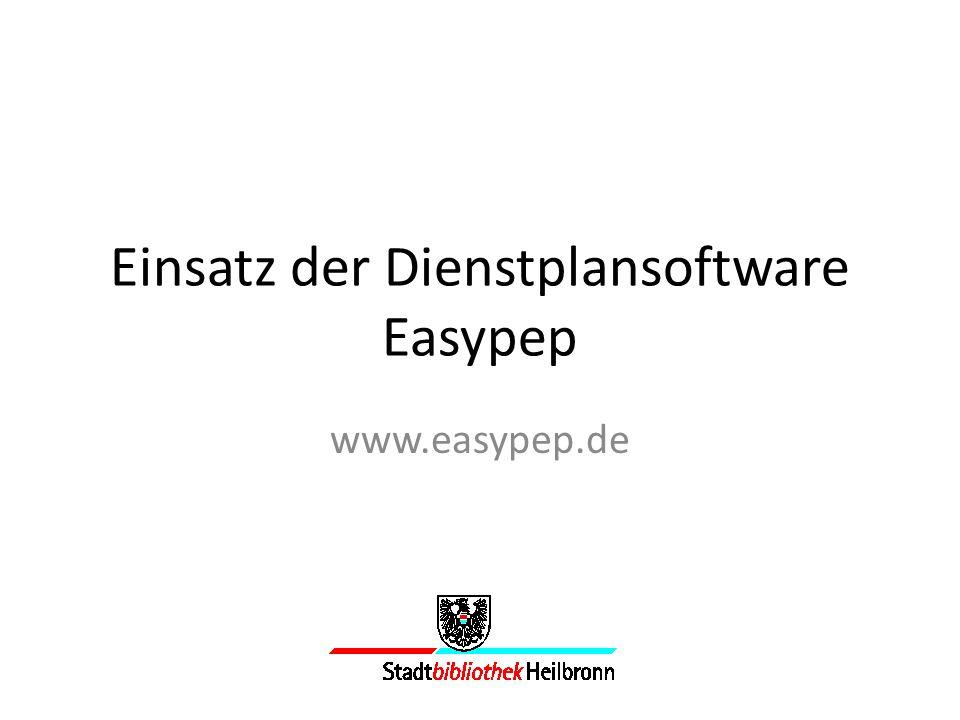 Einsatz der Dienstplansoftware Easypep www.easypep.de