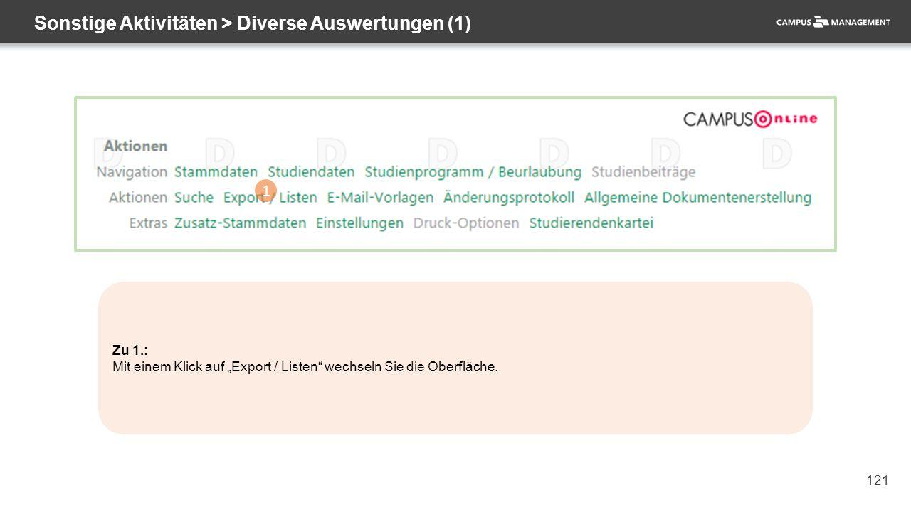 """121 Sonstige Aktivitäten > Diverse Auswertungen (1) 1 Zu 1.: Mit einem Klick auf """"Export / Listen"""" wechseln Sie die Oberfläche."""