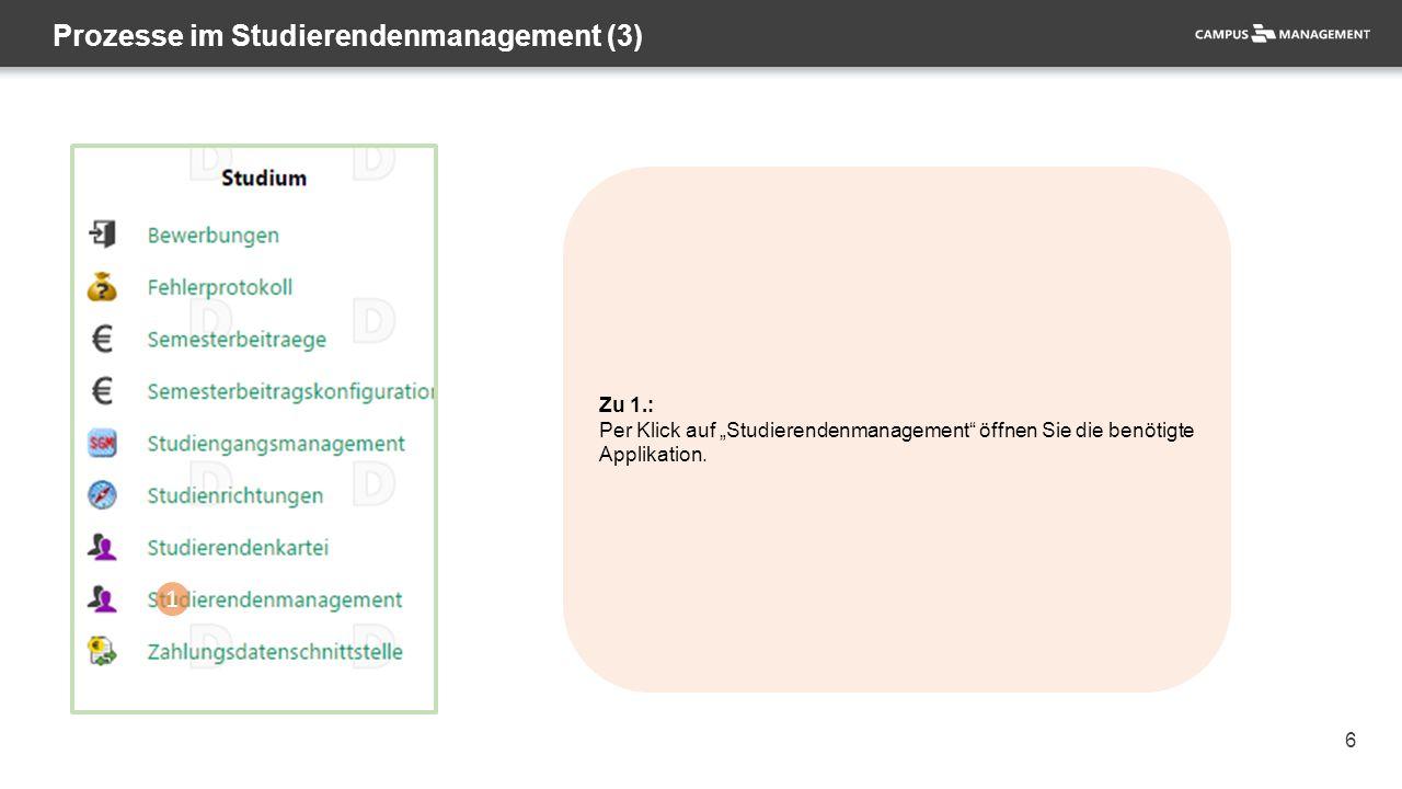 """6 Prozesse im Studierendenmanagement (3) 1 Zu 1.: Per Klick auf """"Studierendenmanagement"""" öffnen Sie die benötigte Applikation."""