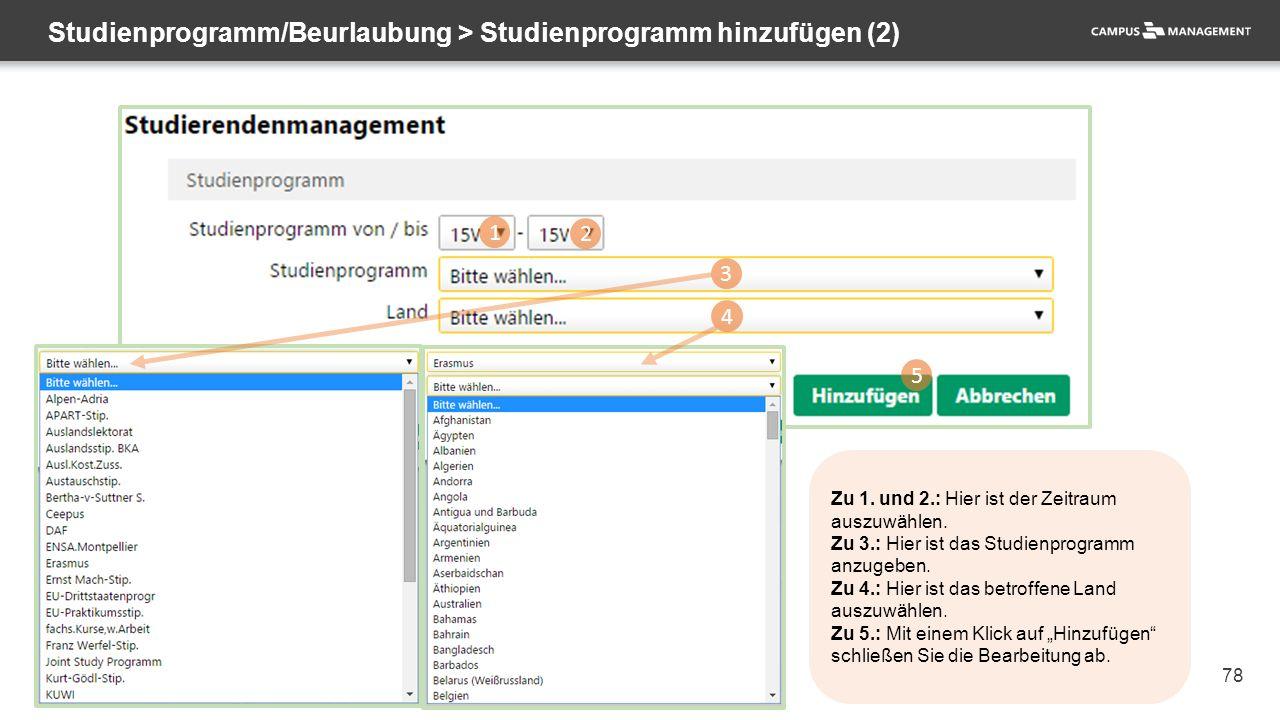 78 Studienprogramm/Beurlaubung > Studienprogramm hinzufügen (2) 1 2 3 4 5 Zu 1. und 2.: Hier ist der Zeitraum auszuwählen. Zu 3.: Hier ist das Studien