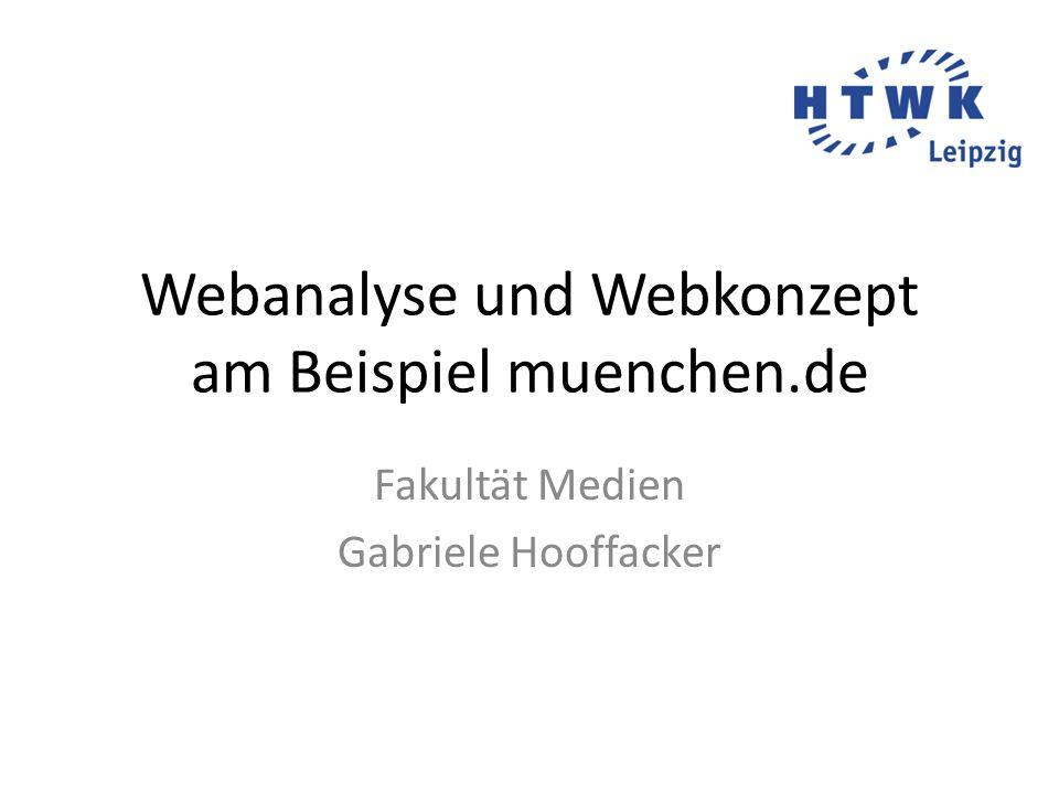 Webanalyse und Webkonzept am Beispiel muenchen.de Fakultät Medien Gabriele Hooffacker