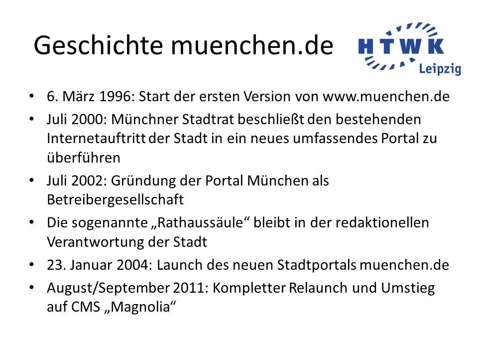 Geschichte muenchen.de 6. März 1996: Start der ersten Version von www.muenchen.de Juli 2000: Münchner Stadtrat beschließt den bestehenden Internetauft
