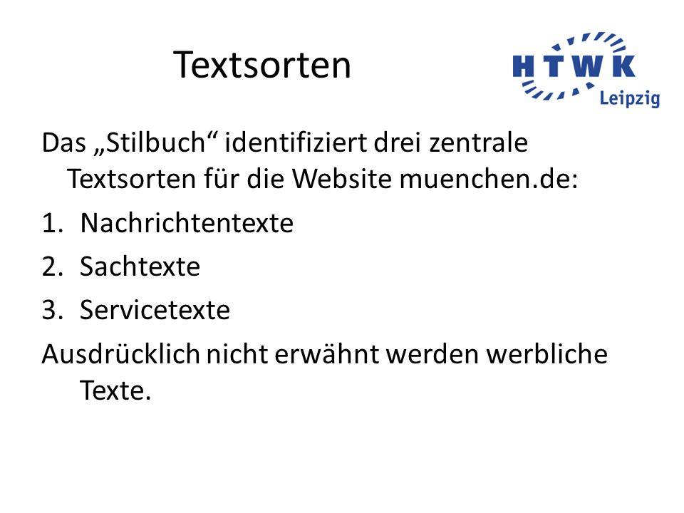 """Textsorten Das """"Stilbuch"""" identifiziert drei zentrale Textsorten für die Website muenchen.de: 1.Nachrichtentexte 2.Sachtexte 3.Servicetexte Ausdrückli"""