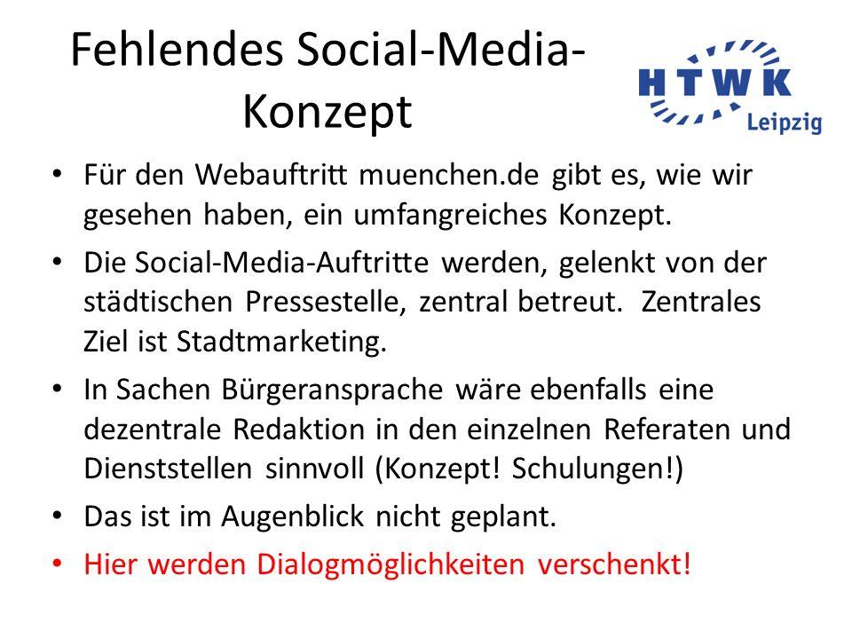 Fehlendes Social-Media- Konzept Für den Webauftritt muenchen.de gibt es, wie wir gesehen haben, ein umfangreiches Konzept. Die Social-Media-Auftritte