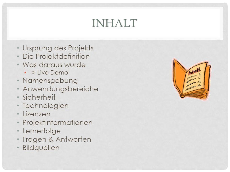URSPRUNG DES PROJEKTS Ein «kleiner» Lernenden Auftrag 6 Monate Zeit Eine Webapp/Erweiterung