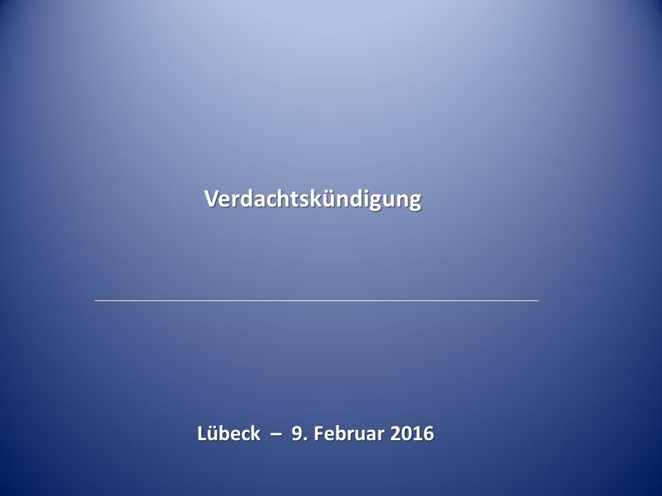 Verdachtskündigung Lübeck – 9. Februar 2016