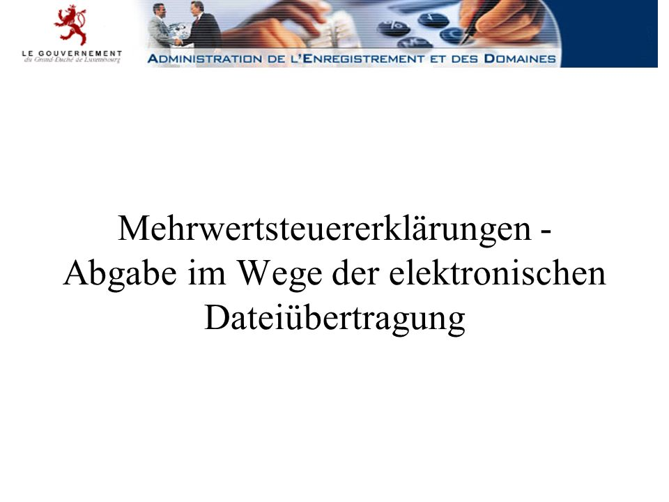 Dateiübertragung per eTVA Überblick 2003-2009 - seit August 2003 -für Mehrwertsteuererklärungen sowie Zusammenfassende Meldungen (ZM) betreffend innergemeinschaftliche Warenlieferungen -auf freiwilliger Basis -als XML-Datei, ab 2005 auch als PDF-Datei