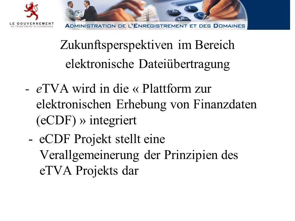 -Ziel dieser Plattform ist es eine zentrale und neutrale Plattform zum elektronischen Vorbereiten, Validieren und Übertragen per Internet von regelmäßig dem Staat Luxemburg einzureichenden Finanzdaten (jegliche periodische und jährliche Erklärungen, Jahresabschlüsse, Kontenplan,…) zur Verfügung zu stellen -weitere Angaben unter www.ecdf.lu