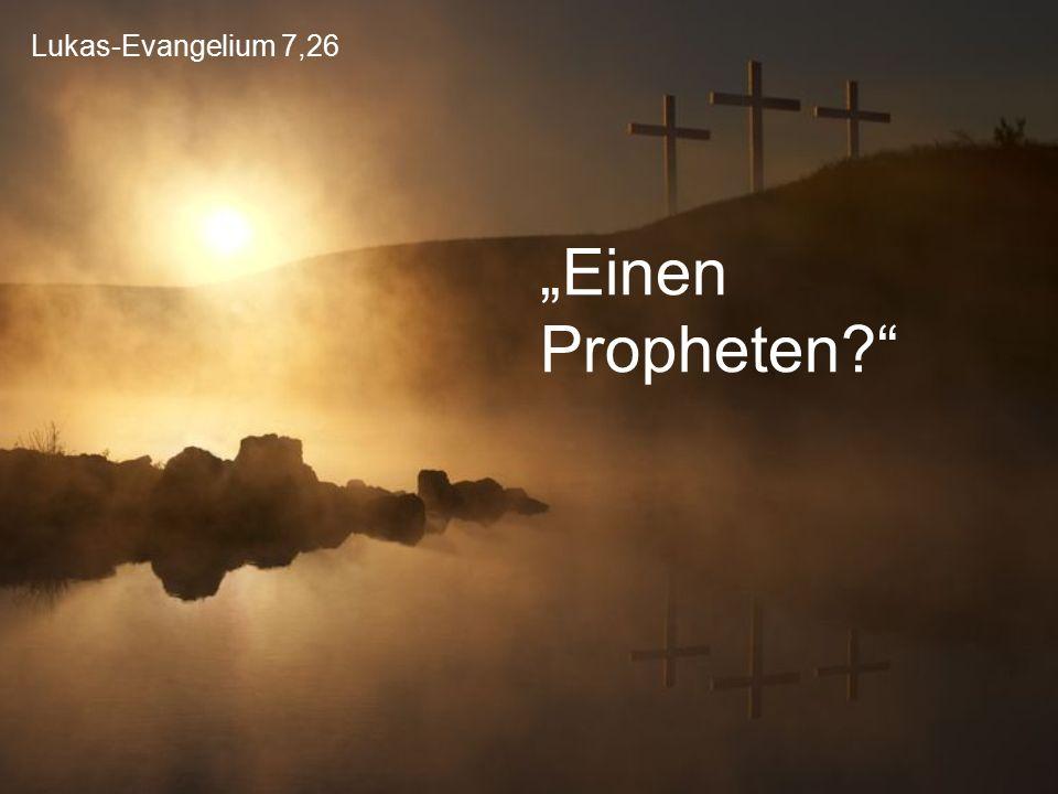 """Lukas-Evangelium 7,26 """"Einen Propheten?"""""""