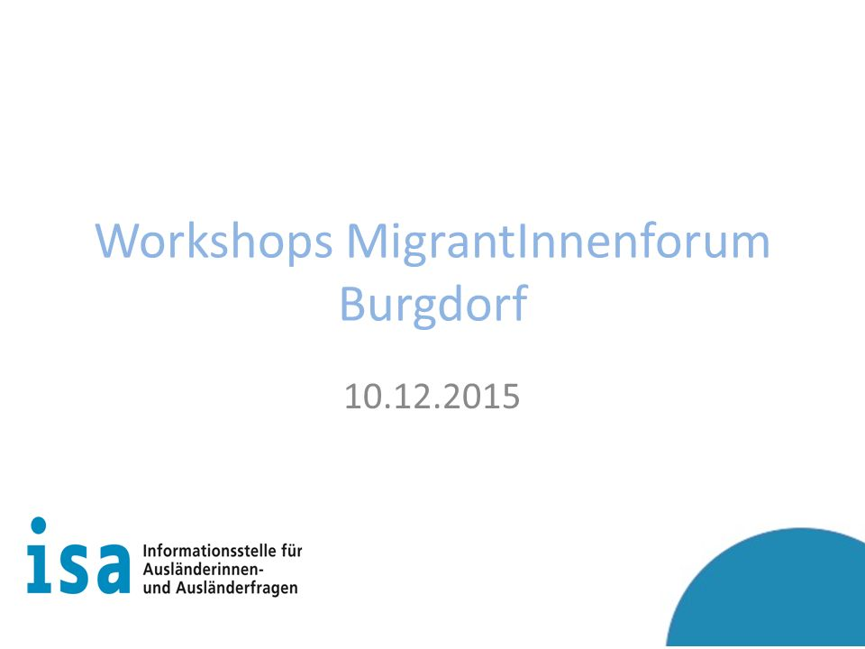 Workshops MigrantInnenforum Burgdorf 10.12.2015