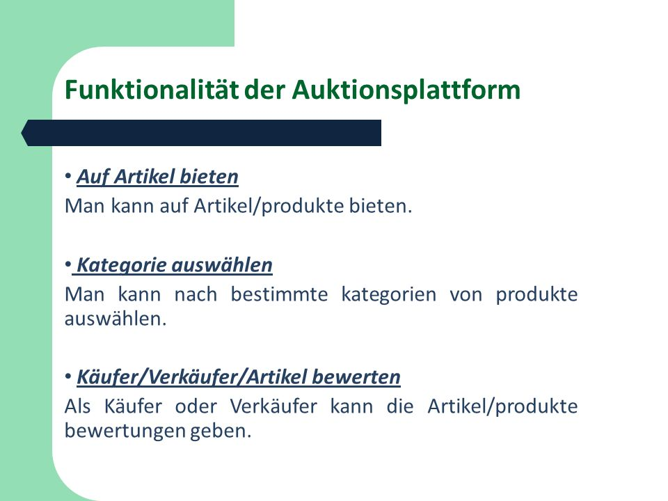 Funktionalität der Auktionsplattform Auf Artikel bieten Man kann auf Artikel/produkte bieten.