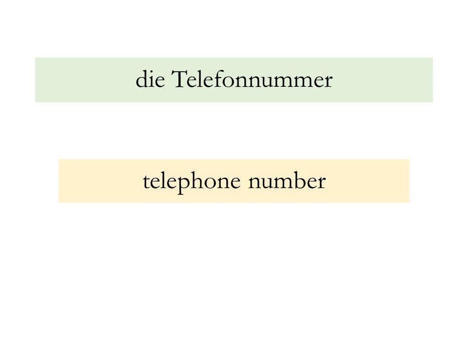 die Telefonnummer telephone number
