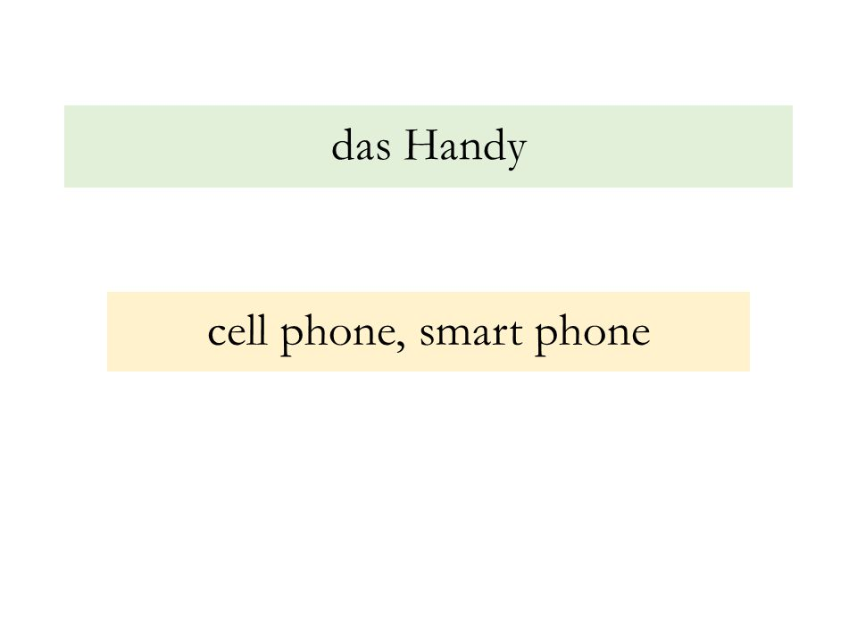 das Handy cell phone, smart phone