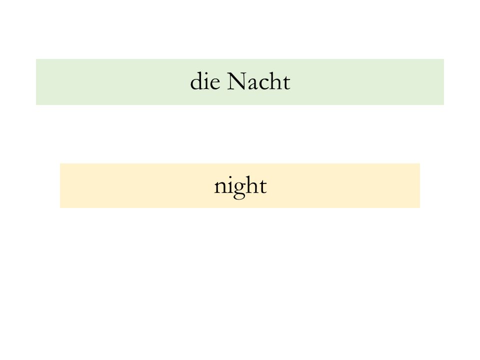 die Nacht night