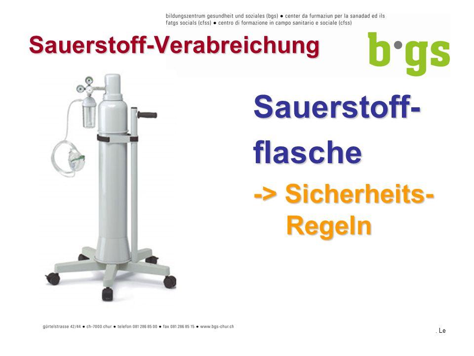 . Le Sauerstoff-Verabreichung Sauerstoff-flasche -> Sicherheits- Regeln