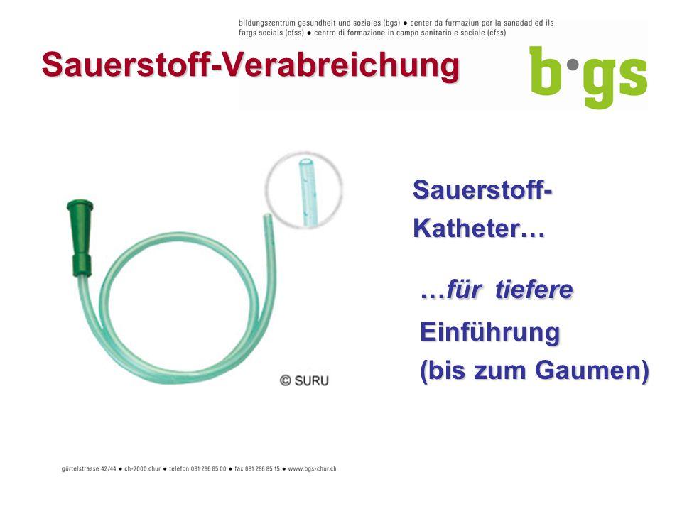Sauerstoff-Verabreichung Sauerstoff-Katheter… …für tiefere …für tiefere Einführung Einführung (bis zum Gaumen) (bis zum Gaumen)