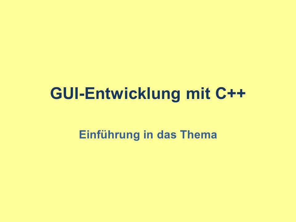 GUI-Entwicklung mit C++ Einführung in das Thema