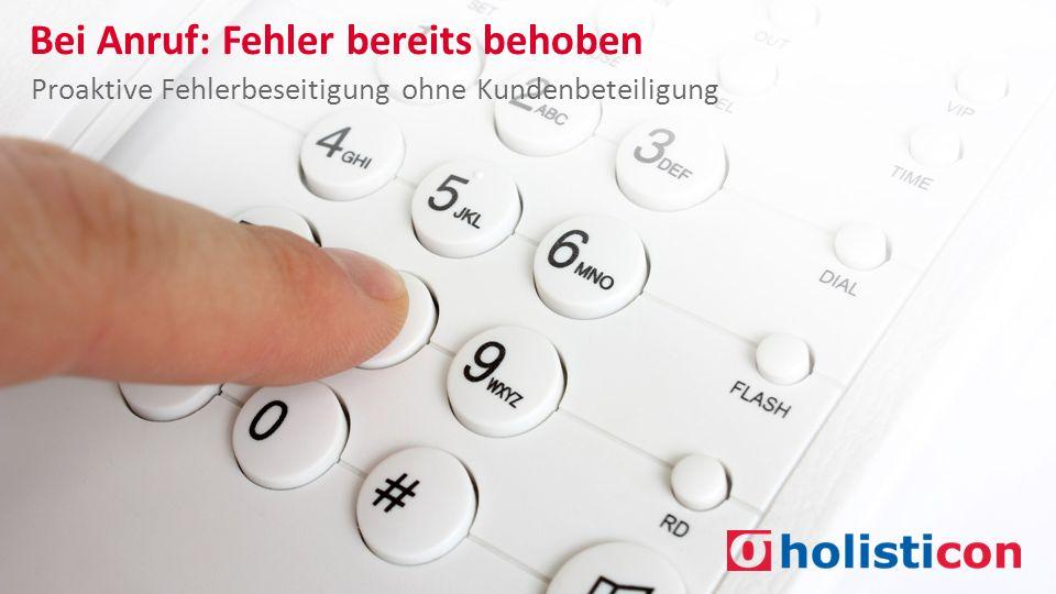 Bei Anruf: Fehler bereits behoben | Tobias Gindler & Sven Bunge | 1 Bei Anruf: Fehler bereits behoben Proaktive Fehlerbeseitigung ohne Kundenbeteiligung