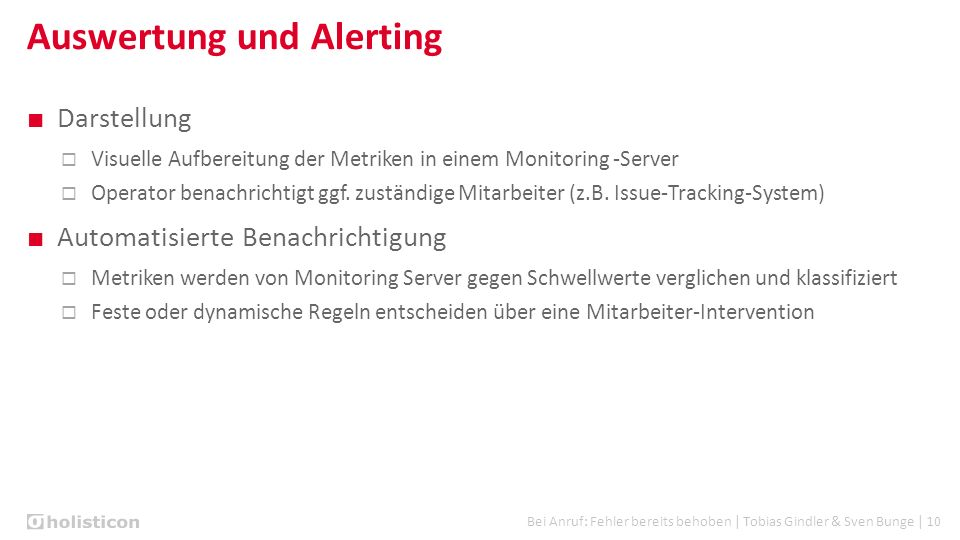 Bei Anruf: Fehler bereits behoben | Tobias Gindler & Sven Bunge | 10 Auswertung und Alerting ■ Darstellung  Visuelle Aufbereitung der Metriken in ein