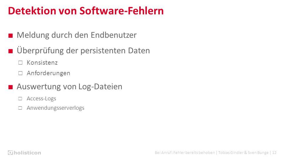 Bei Anruf: Fehler bereits behoben | Tobias Gindler & Sven Bunge | 12 Detektion von Software-Fehlern ■ Meldung durch den Endbenutzer ■ Überprüfung der