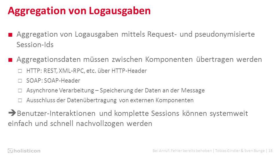 Bei Anruf: Fehler bereits behoben | Tobias Gindler & Sven Bunge | 18 Aggregation von Logausgaben ■ Aggregation von Logausgaben mittels Request- und ps