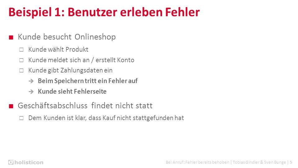 Bei Anruf: Fehler bereits behoben | Tobias Gindler & Sven Bunge | 5 Beispiel 1: Benutzer erleben Fehler ■ Kunde besucht Onlineshop  Kunde wählt Produ