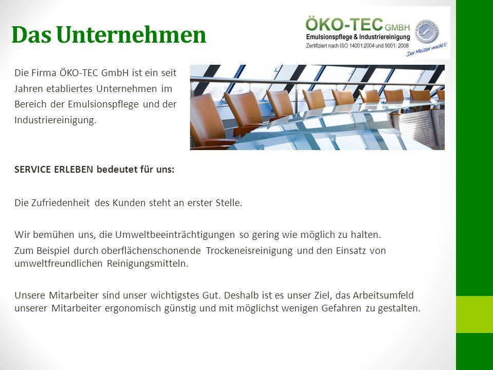 Industriereinigung Die Besonderheit der Öko-Tec GmbH ist auch, dass wir neben der Emulsionspflege auch die dazu passende Industriereinigung anbieten.