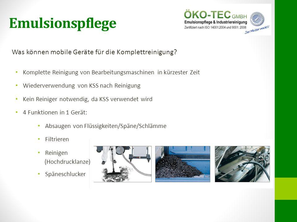 Was können mobile Geräte für die Komplettreinigung? Komplette Reinigung von Bearbeitungsmaschinen in kürzester Zeit Wiederverwendung von KSS nach Rein