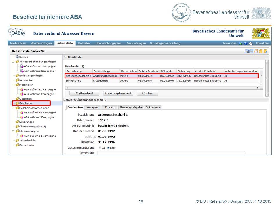 Bayerisches Landesamt für Umwelt © LfU / Referat 65 / Burkart/ 29.9./1.10.2015 Bescheid für mehrere ABA 10