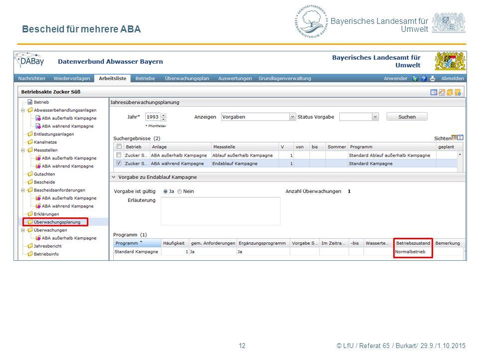 Bayerisches Landesamt für Umwelt © LfU / Referat 65 / Burkart/ 29.9./1.10.2015 Bescheid für mehrere ABA 12