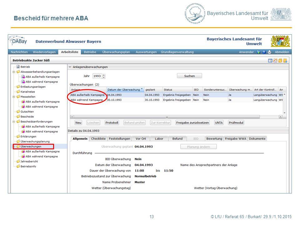 Bayerisches Landesamt für Umwelt © LfU / Referat 65 / Burkart/ 29.9./1.10.2015 Bescheid für mehrere ABA 13