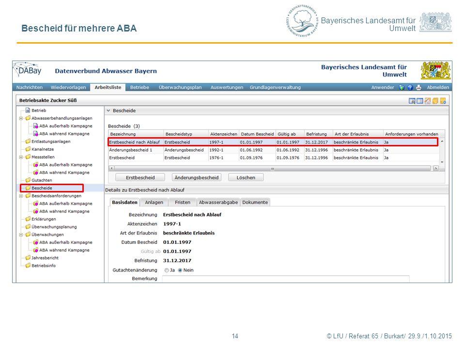 Bayerisches Landesamt für Umwelt © LfU / Referat 65 / Burkart/ 29.9./1.10.2015 Bescheid für mehrere ABA 14