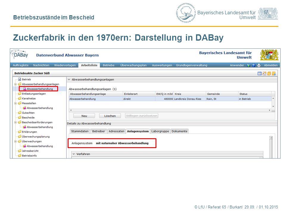 Bayerisches Landesamt für Umwelt Betriebszustände im Bescheid Zuckerfabrik in den 1970ern: Darstellung in DABay © LfU / Referat 65 / Burkart/ 29.09. /