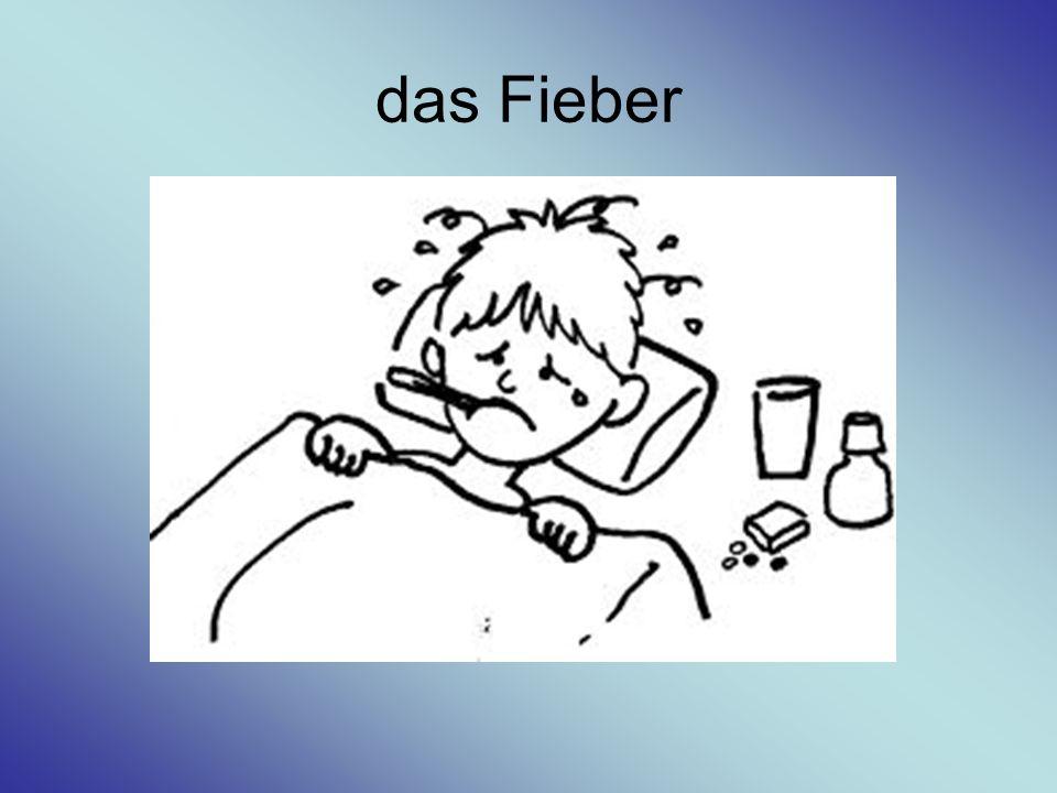das Fieber