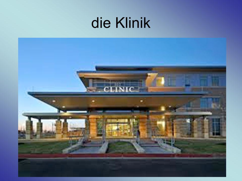 die Klinik