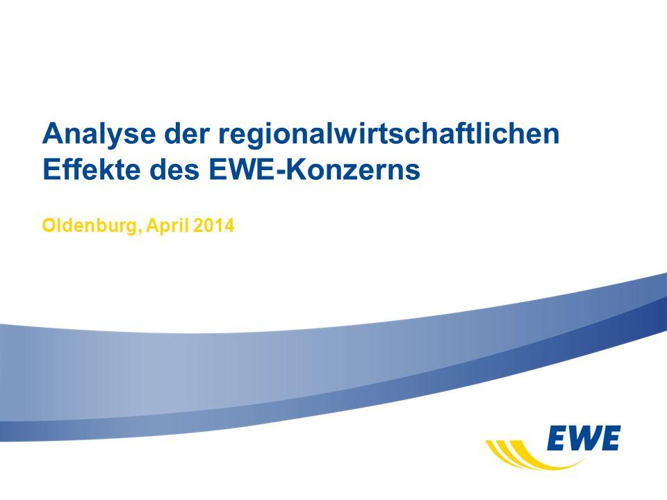 Analyse der regionalwirtschaftlichen Effekte des EWE-Konzerns Oldenburg, April 2014