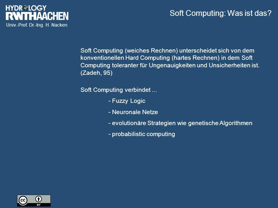 Univ.-Prof. Dr.-Ing. H. Nacken Soft Computing verbindet...