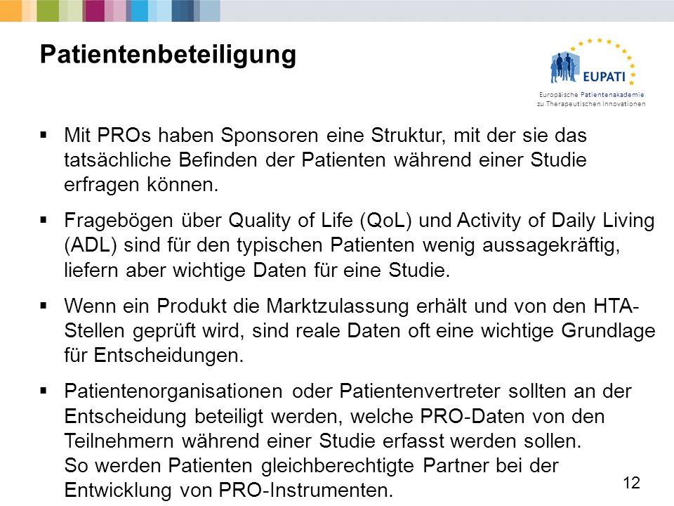 Europäische Patientenakademie zu Therapeutischen Innovationen  Mit PROs haben Sponsoren eine Struktur, mit der sie das tatsächliche Befinden der Pati