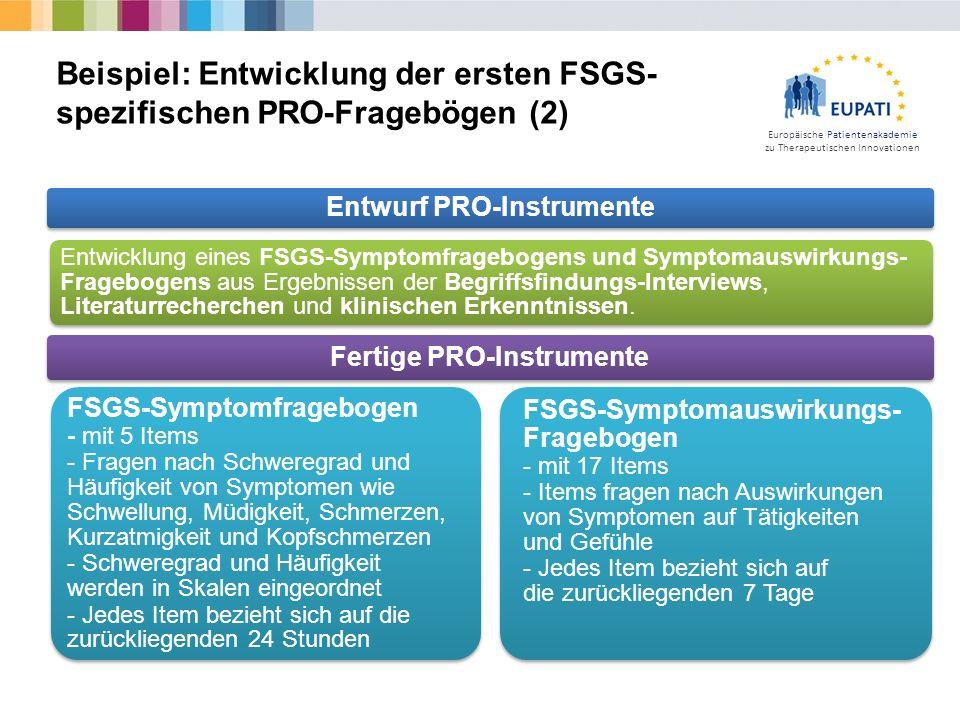 Europäische Patientenakademie zu Therapeutischen Innovationen Beispiel: Entwicklung der ersten FSGS- spezifischen PRO-Fragebögen (2) Entwurf PRO-Instr